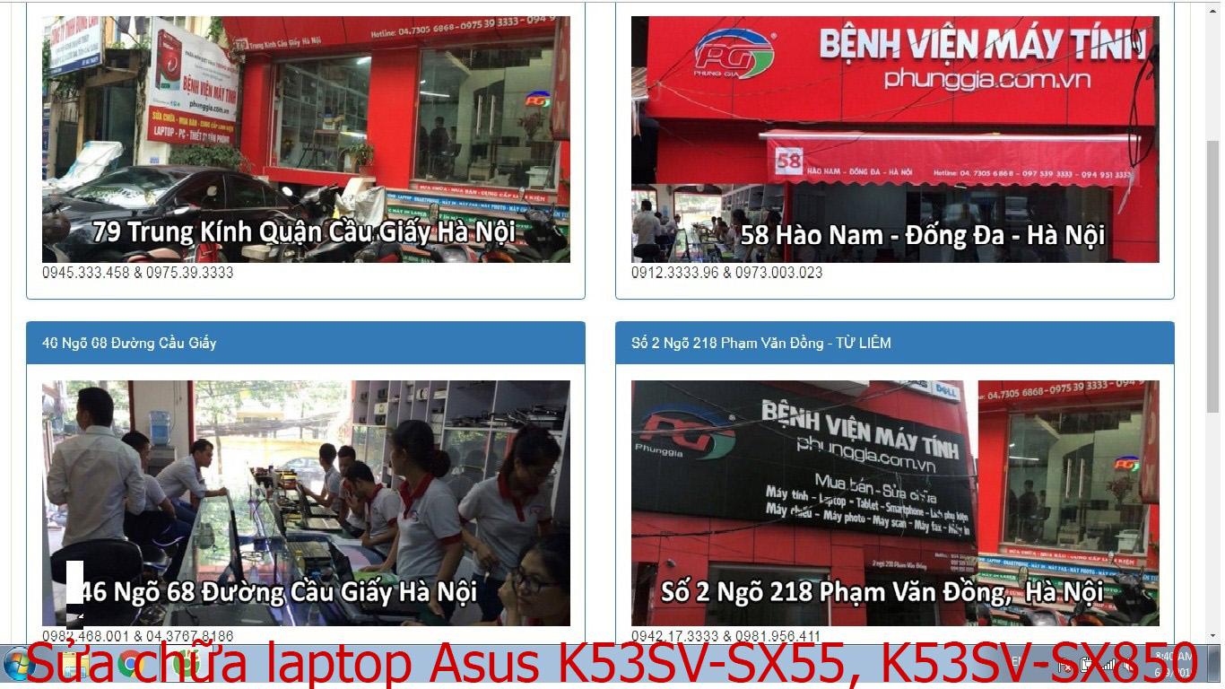 sửa chữa laptop Asus K53SV-SX55, K53SV-SX850, K550CA-RS51T, K550JK-XX231D